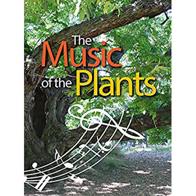 The Music of the Plants: For whom the plants play