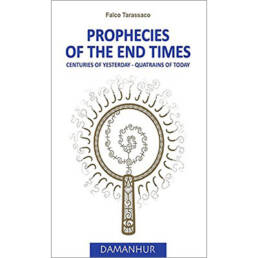 Prophecies of the end times: Centuries of yesterday - Quatrins of today