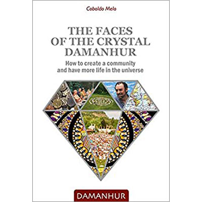 The Faces of the Crystal Damanhur